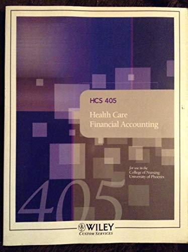 Health Care Financial Accounting (HCS 405): University of Phoenix