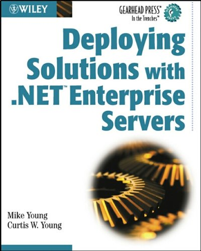 9780471235941: Deploying Solutions with .NET Enterprise Servers (Gearhead Press S.)