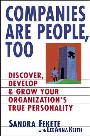 9780471236108: Companies Are People, Too: Discover, Develop, and Grow Your Organization's True Personality