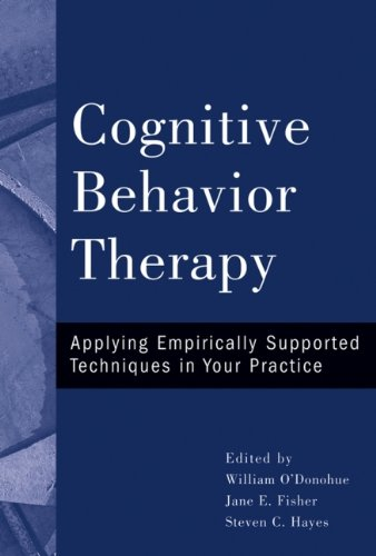 Cognitive Behavior Therapy: Applying Empirically Supported Techniques