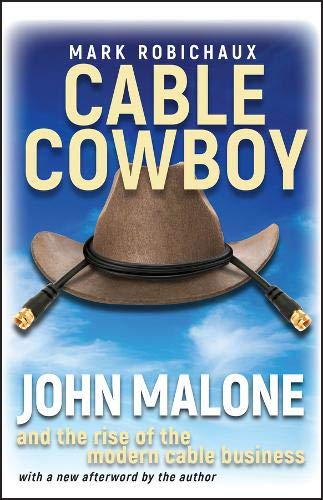 9780471236399: Cable Cowboy: John Malone and the Rise of the Modern Cable Business