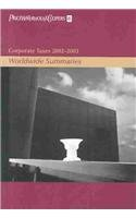 Corporate and Individual Taxes 2002-2003: WorldWide Summaries (Worldwide Summaries. 2 Volume Set): ...
