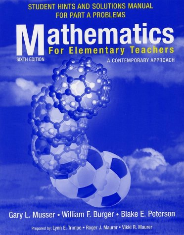 Mathemetics for Elementary Teachers: A Contemporary Approach,: Gary L. Musser,