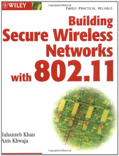 Building Secure Wireless Networks with 802.11: Jahanzeb Khan, Anis