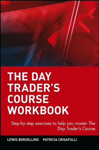 9780471237266: The Day Traders Course Workbook: Step by Step Exercises to Help You Master the Day Traders Course (Wiley Trading Advantage)