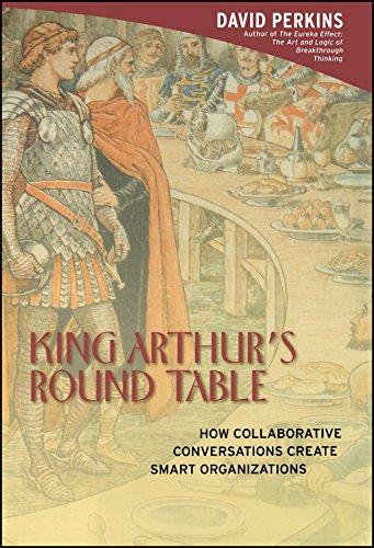 King Arthur's Round Table : How Collaborative: David Perkins
