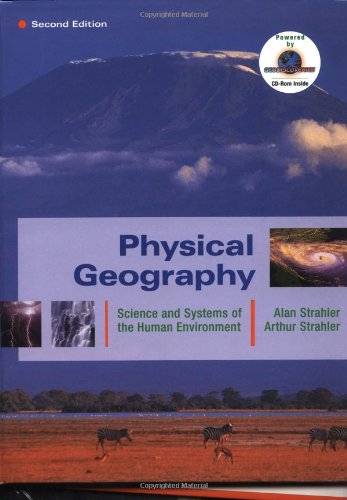 9780471238003: Physical Geography: Science and Systems of the Human Environment