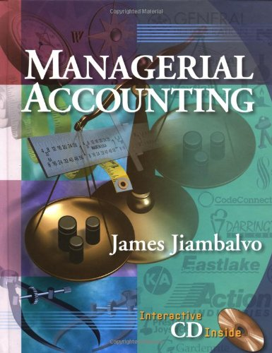 Managerial Accounting: James Jiambalvo