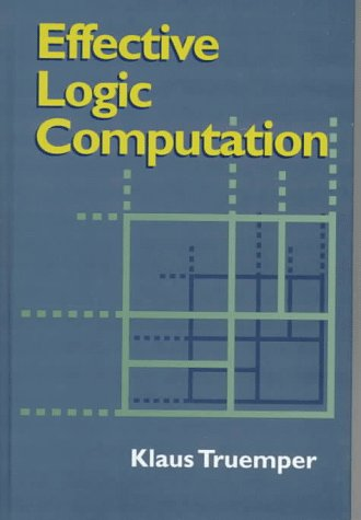 Effective Logic Computation.: Truemper, Klaus