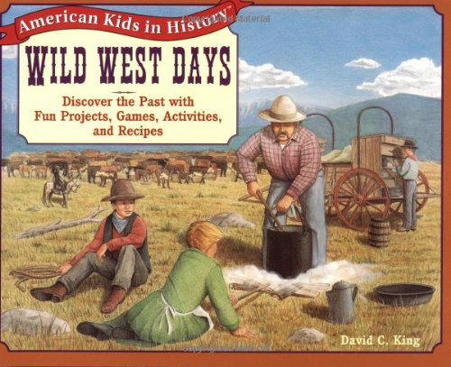 9780471239192: Wild West Days: Discover the Past with Fun Projects, Games, Activities, and Recipes