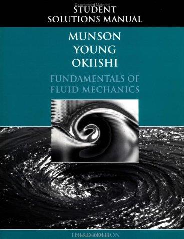 9780471240112: Fundamentals of Fluid Mechanics, Student Solutions Manual