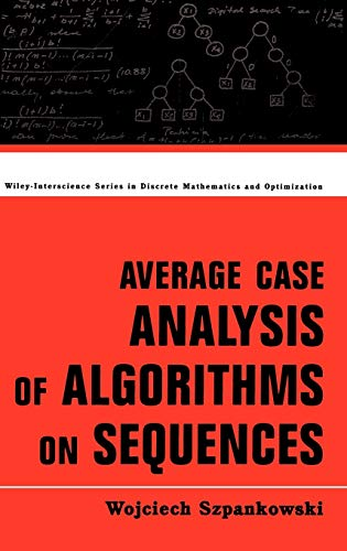 9780471240631: Average Case Analysis of Algorithms on Sequences (Wiley Series in Discrete Mathematics and Optimization)