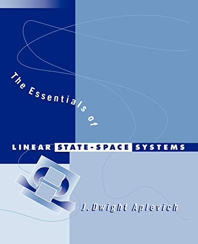 The Essentials of Linear State-Space Systems: Aplevich, J. Dwight