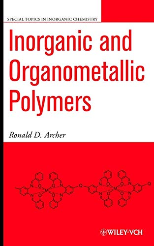 Inorganic and Organometallic Polymers (Special Topics in: Ronald D. Archer