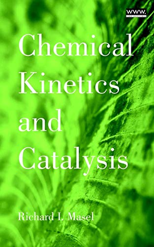 Chemical Kinetics and Catalysis: Richard I. Masel