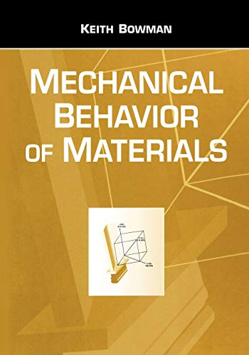 Introduction to Mechanical Behavior of Materials: Keith Bowman