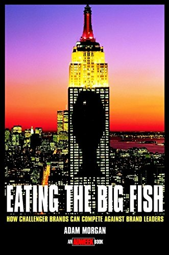 9780471242093: Eating the Big Fish: How Challenger Brands Can Compete Against Brand Leaders (Adweek Book S.)