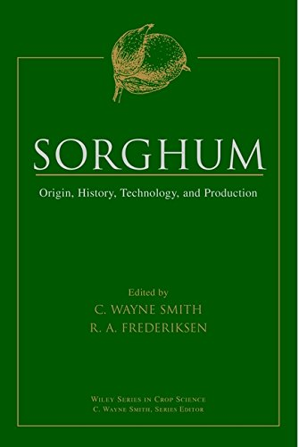 Sorghum: Origin, History, Technology, and Production: Smith, C. Wayne (Editor)/ Frederiksen, ...