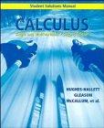 Calculus: Single and Multivariable, 2E, Student Solutions: Deborah Hughes-Hallett, Andrew
