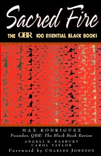 Sacred Fire: The QBR 100 Essential Black Books (0471243760) by QBR: The Black Review; Max Rodriguez; Angeli Rasbury; Carol Taylor; Charles Johnson