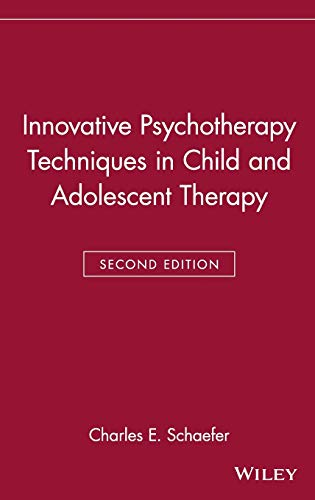Innovative Psychotherapy Techniques in Child and Adolescent Therapy - Second Edition