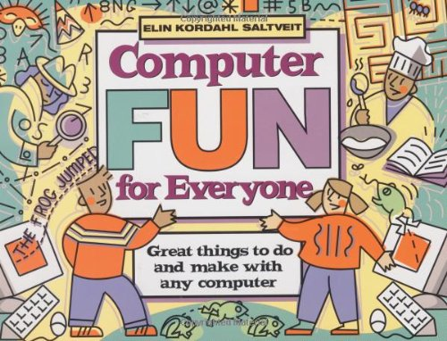 9780471244509: Computer Fun for Everyone: Great Things to Do and Make with Any Computer