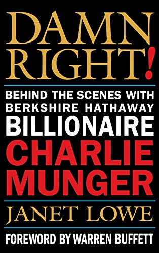 9780471244738: Damn Right!: Behind the Scenes with Berkshire Hathaway Billionaire Charlie Munger