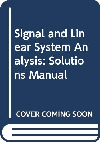 9780471244806: Signal and Linear System Analysis: Solutions Manual