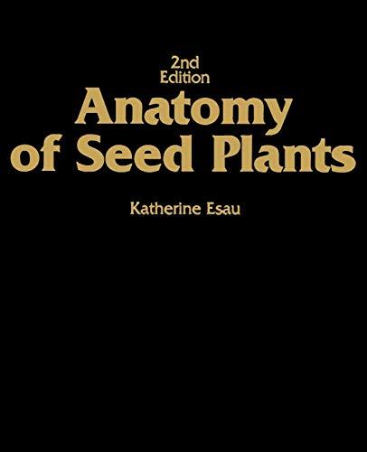 Anatomy of Seed Plants: Esau, Katherine