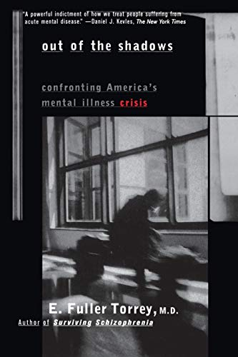 9780471245322: Out of the Shadows: Confronting America's Mental Illness Crisis