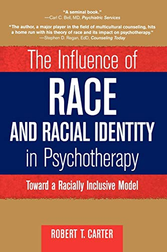 9780471245339: The Influence of Race and Racial Identity in Psychotherapy: Toward a Racially Inclusive Model