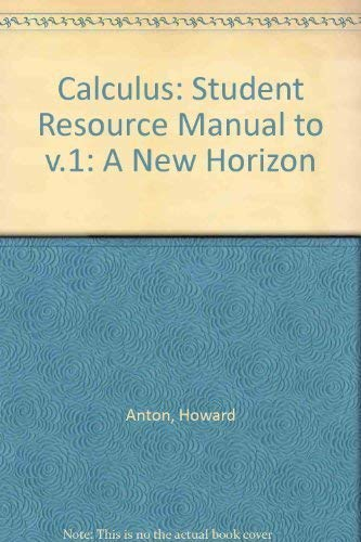 9780471246169: Student Resource Manual to Accompany Calculus: A New Horizon, Volume 1 Sixth Edition