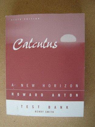 Calculus - A New Horizon 6e TB: Anton, Howard