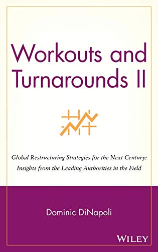 9780471246367: Workouts & Turnarounds II: Global Restructuring Strategies for the Next Century : Insights from the Leading Authorities in the Field
