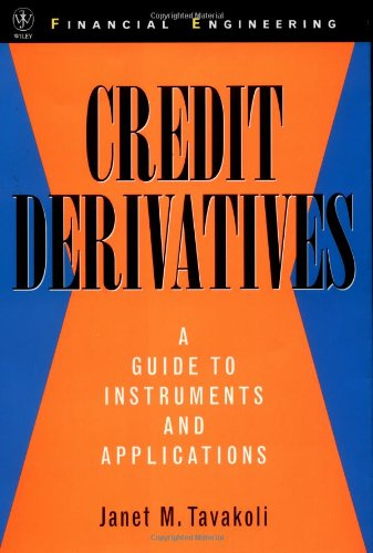 9780471246565: Credit Derivatives: A Guide to Instruments and Applications (Wiley Series in Financial Engineering)