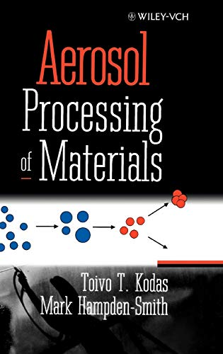 Aerosol Processing of Materials (Hardback): T.T. Kodas, Mark J. Hampden-Smith