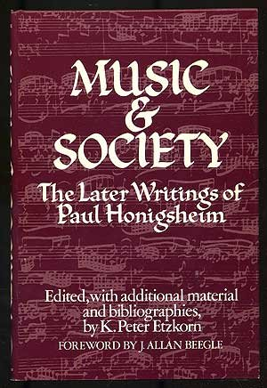 Music and Society: The Later Writings of: Etzkorn, K. P.
