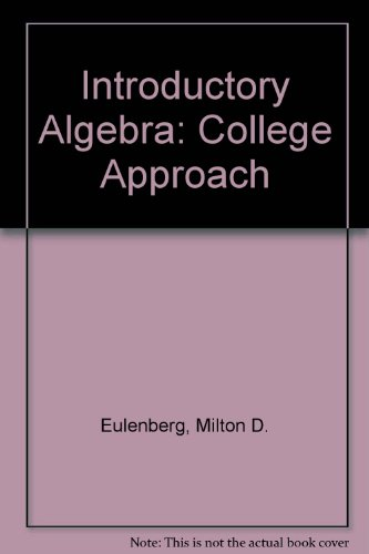 Introductory Algebra Eulenberg, Milton D.; Sunko, Theodore S. and James, Howard A.