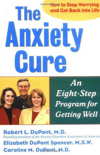 9780471247012: The Anxiety Cure: An Eight-Step Program for Getting Well