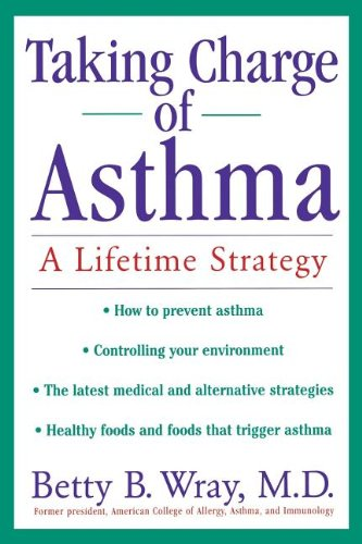 Taking Charge of Asthma: A Lifetime Strategy: Wray, Betty B.