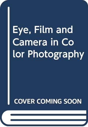 9780471247500: Eye, Film and Camera in Color Photography