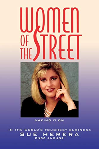 9780471248408: Women of the Street: Making It on Wall Street -- The World's Toughest Business