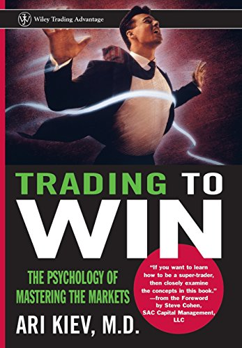 9780471248422: Trading to Win: The Psychology of Mastering the Markets (Wiley Trading Advantage Series)
