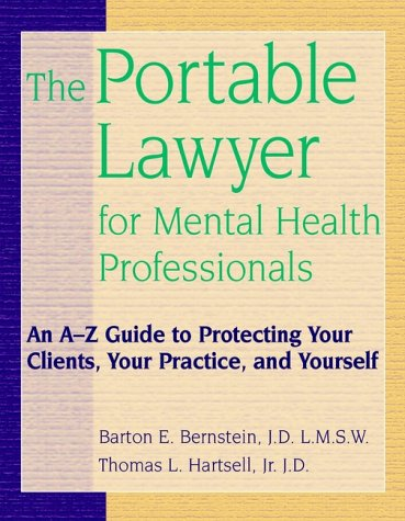 9780471248699: The Portable Lawyer for Mental Health Professionals: An A-Z Guide to Protecting Your Clients, Your Practice, and Yourself