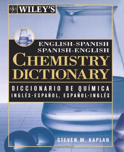 9780471249238: Wiley's English-Spanish, Spanish-English Chemistry Dictionary: Diccionario De Quaimica Inglaes-Espaanol, Espaanol-Inglaes Wiley