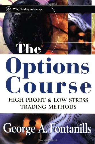 9780471249504: The Options Course: High Profit and Low Stress Trading Methods (Wiley Trading Advantage Series)