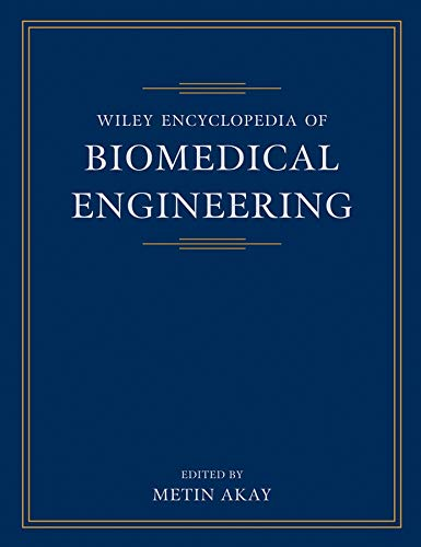 Wiley Encyclopedia of Biomedical Engineering, 6 Volume: Wiley-Interscience