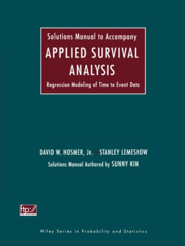 9780471249795: Applied Survival Analysis: Solutions Manual: Regression Modeling of Time to Event Data (Wiley Series in Probability and Statistics)