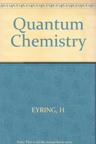 Quantum Chemistry (9780471249818) by Henry Eyring; John Walter; George Kimball