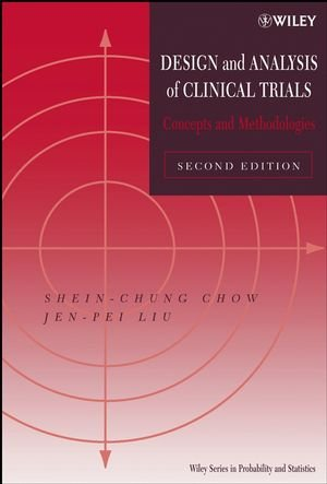 9780471249856: Design and Analysis of Clinical Trials: Concepts and Methodologies (Wiley Series in Probability and Statistics)